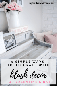 5 simple valentine decorations ideas with blush decor.