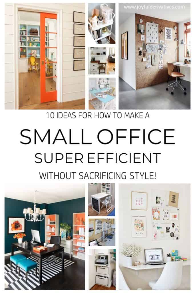 10 ideas for how to make your small office super efficient joyful