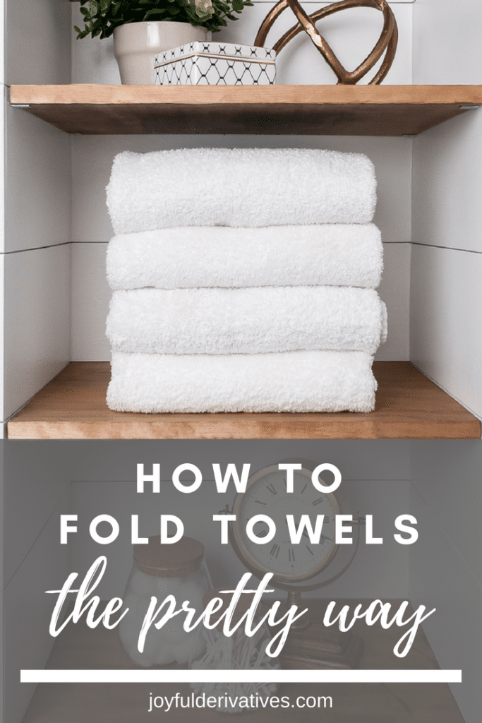How To Fold Towels 2 Simple Pretty Ways Joyful Derivatives