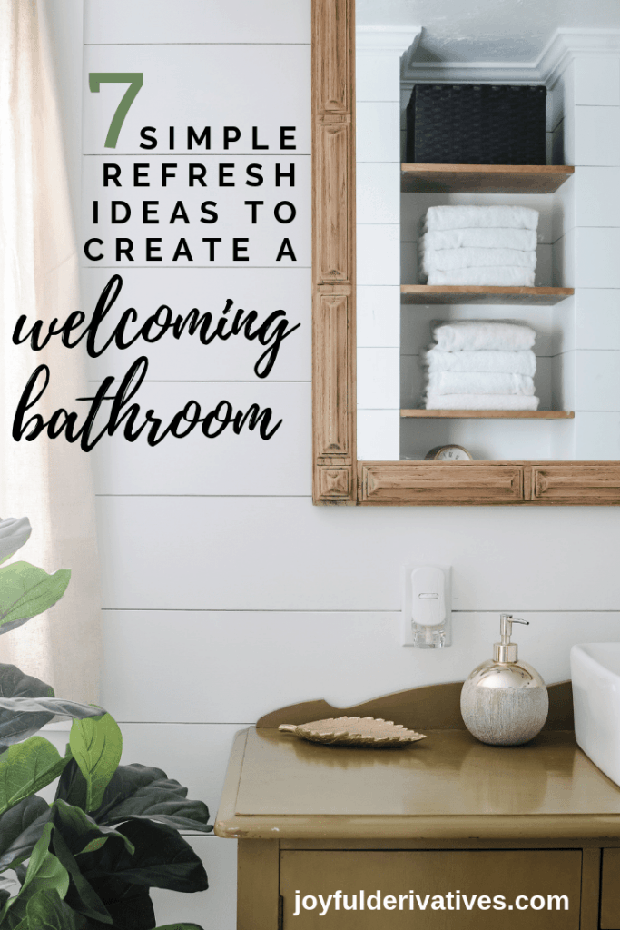 7 Refresh Ideas To Create A Welcoming Guest Bathroom Joyful