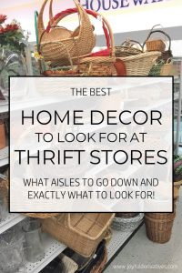 """Thrift store shelf of baskets with text overlay """"the best home decor to look for at thrift stores - what aisles to go down and exactly what to look for!"""""""
