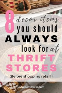 """Baskets on a thrift store shelf with text overlay of """"7 decor items you should always look for at thrift stores before shopping retail"""""""